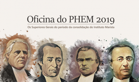 Oficina do PHEM 2019 abordará o papel dos primeiros Superiores Gerais para consolidação do Instituto Marista
