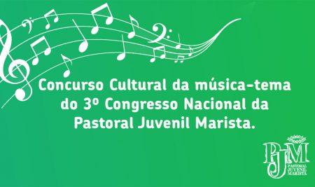 Concurso Cultural para a escolha da música-tema do 3º Congresso Nacional da Pastoral Juvenil Marista.
